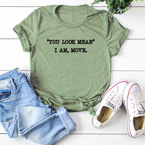 """You Look Mean"" I am Move Short Sleeve T-shirt"