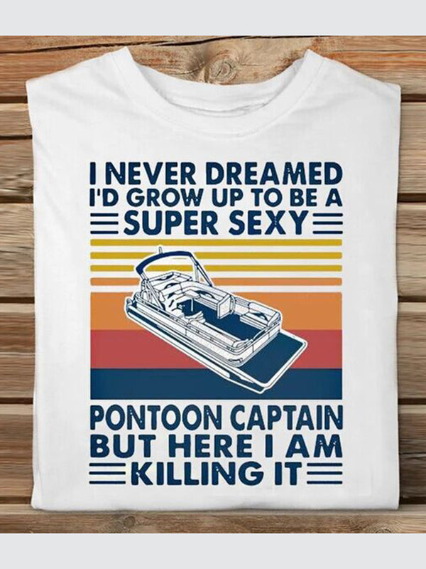 I Never Dreamed I'd Grow Up To Be Super Sexy T-Shirt