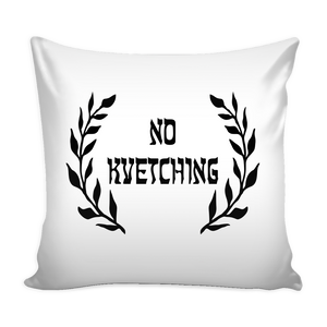 No Kvetching Throw Pillow