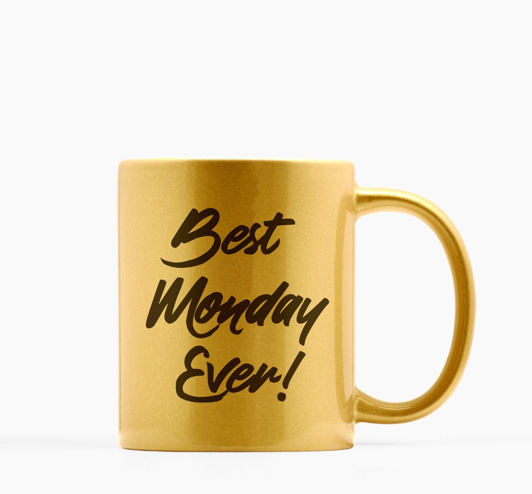 best monday ever metallic gold mug