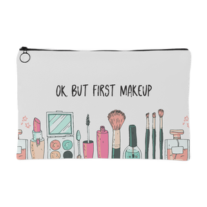 OK, But First Makeup - Makeup Bag for Makeup Addicts