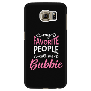 My Favorite People Call Me Bubbie Grandmother Gift Phone Case