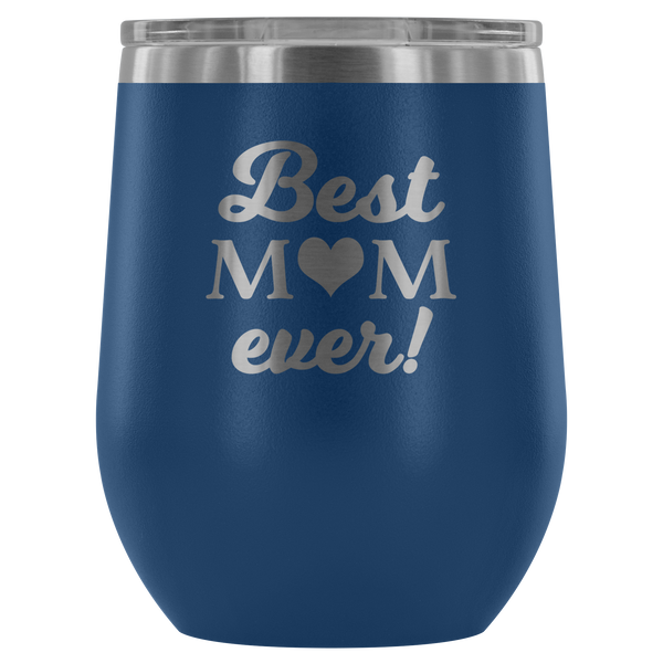 best mom ever etched wine tumbler blue