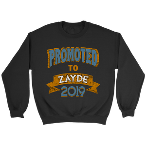 Promoted To Zayde 2019 Sweatshirt or t-Shirt