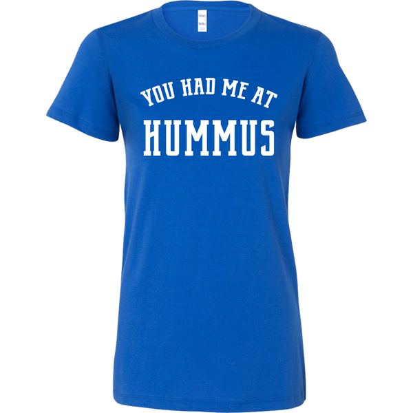 You Had Me at Hummus Ladies Fitted T-Shirt