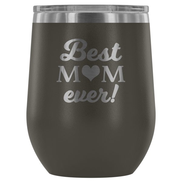 Best Mom Ever - Etched  Stemless Steel Wine Tumbler