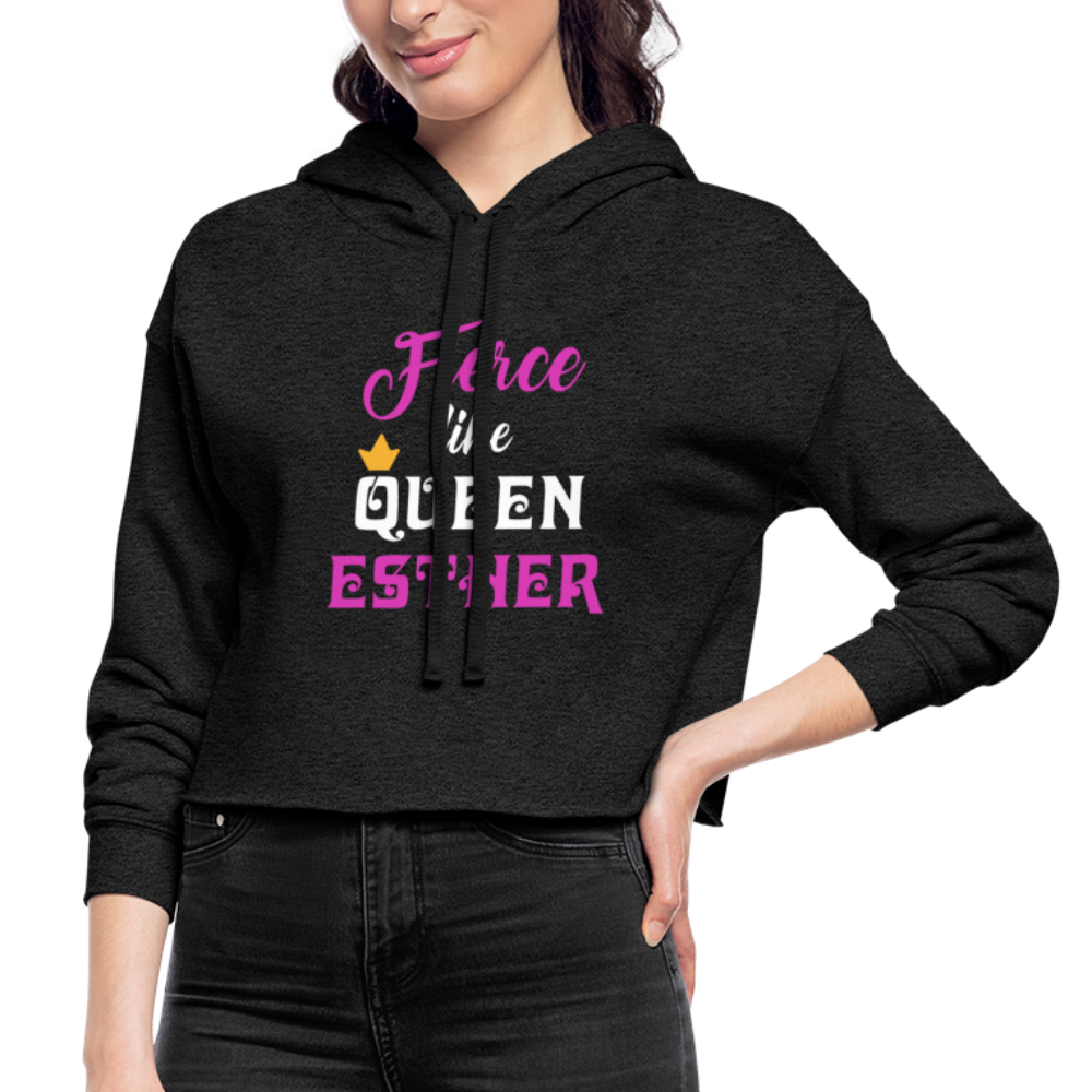 Fierce Like Queen Esther Cropped Hoodie - deep heather