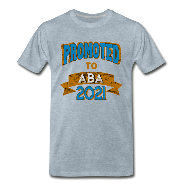Promoted To Aba 2021 - heather ice blue