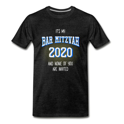 It's My Bar Mitzvah 2020 and None Of You Are Invited - charcoal gray