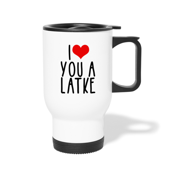 I Heart You A Latke Stainless Steel Travel Mug - white