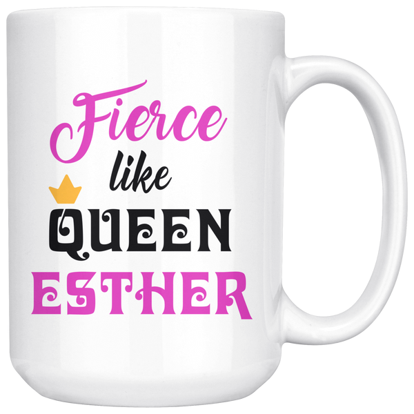 fierce like queen esther purim gift mug 15 oz
