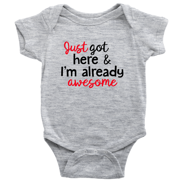just got here and i am already awesome onesie