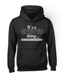 It's A Crypto Thing You Wouldn't Understand Hoodie