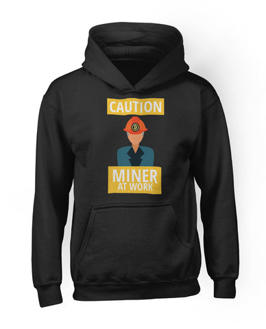 Caution Miner At Work Hoodie