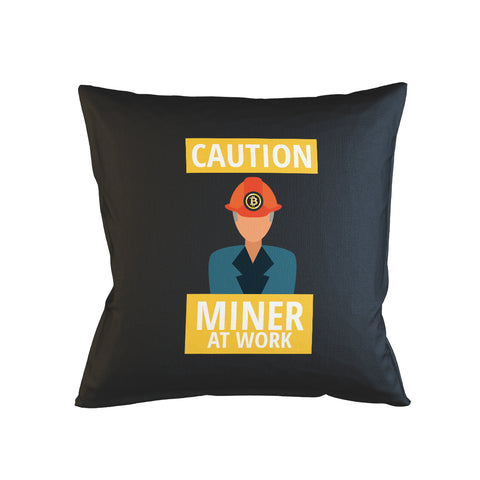 Caution Miner At Work Pillow Case
