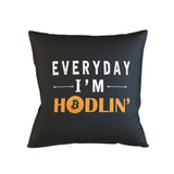 Everyday I'm Hodlin' Funny Bitcoin Pillow Case