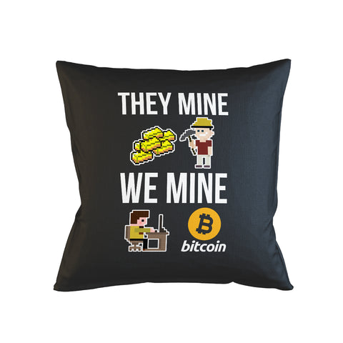 They Mine We Mine Pillow Case
