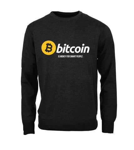 Bitcoin Is Money For Smart People Sweatshirt