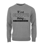 It's A Crypto Thing You Wouldn't Understand Sweatshirt