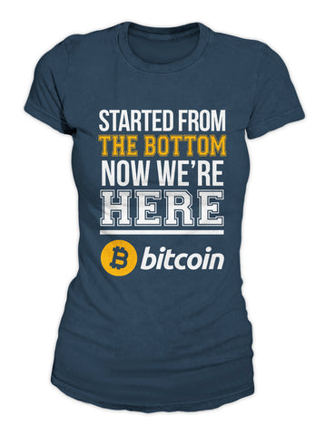 Started From The Bottom Now We're Here Women's T-Shirt