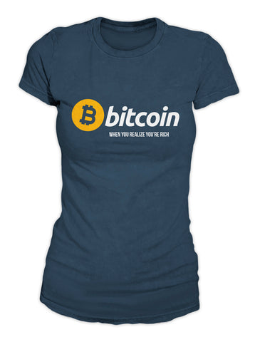 Bitcoin When You Realize You're Rich Women's T-Shirt