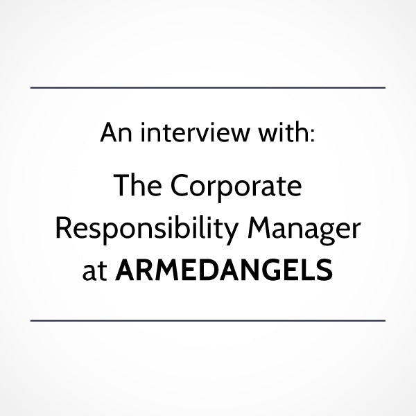 Interview: Lavinia, Corporate Responsibility Manager at ARMEDANGELS
