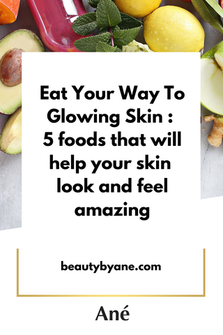 best foods to eat for glowing skin how to eat for glowing skin diet