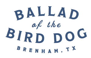 Ballad of the Bird Dog