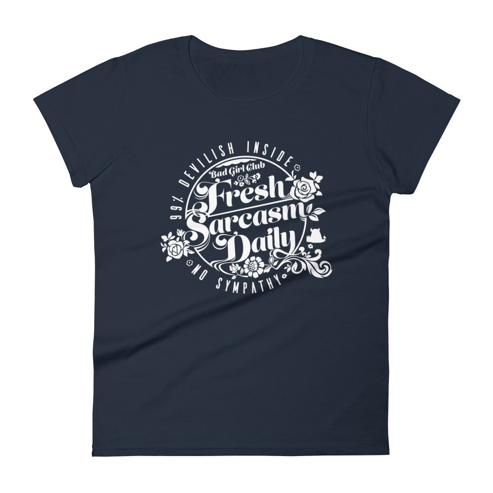 Womens Bad Girl Club, Fresh Sarcasm Daily T-Shirt
