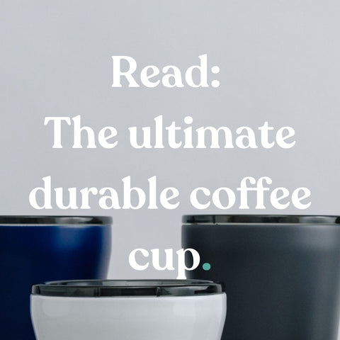The ultimate durable coffee cup