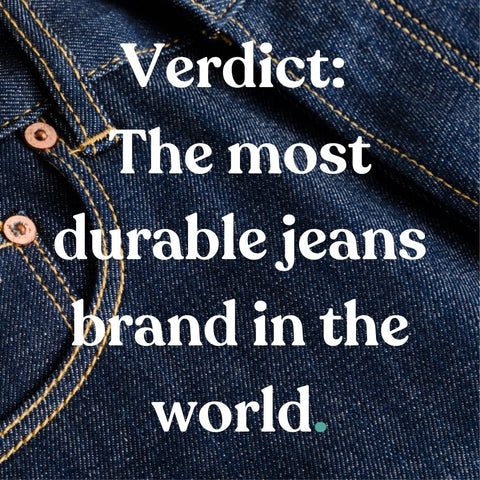 The most durable jeans brand in the world