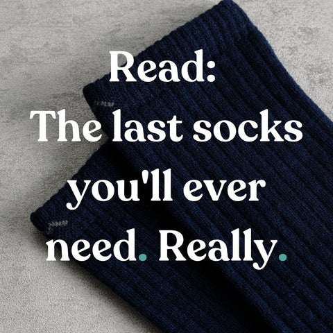 The last socks you'll ever need. Really.