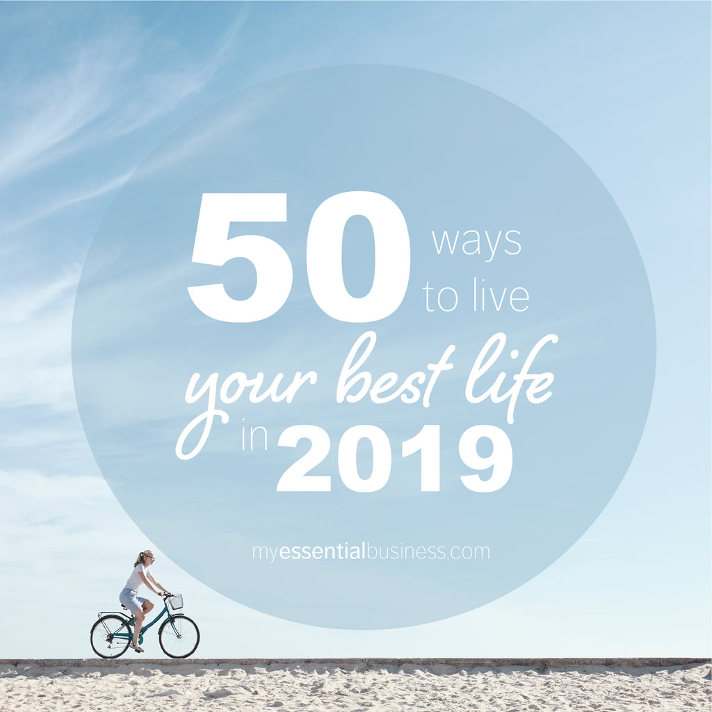 50 Ways to Live Your Best Life in 2019