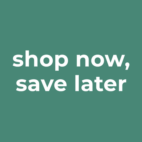 Shop Now, Save Later