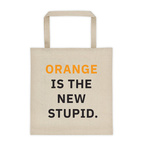 Orange is the New Stupid Tote Bag