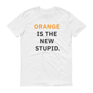 Orange is the New Stupid T-Shirt