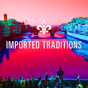 IMPORTED TRADITIONS
