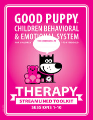 GOOD PUPPY . THERAPY STREAMLINED TOOLKIT . Sessions 1-10