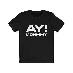 AY Mohmmy . White Print . Unisex Jersey Short Sleeve Tee
