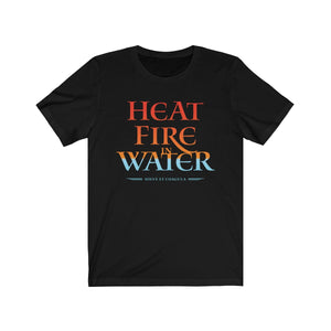 Heat Fire In Water . Unisex Cotton Tee