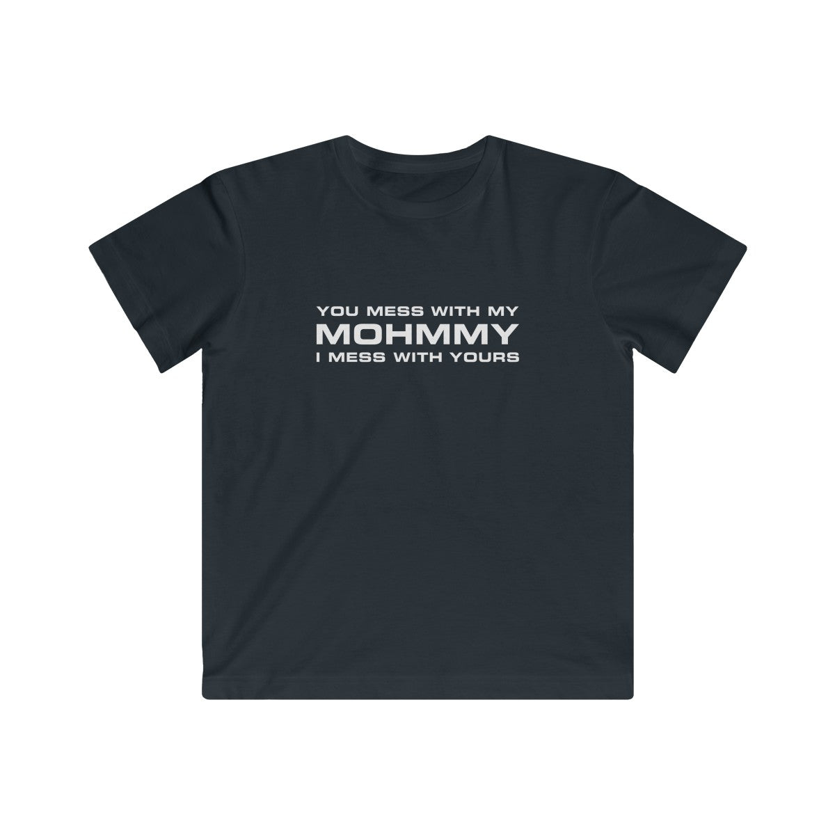 MOHMMY . You Mess With My Mohmmy . White Print . Kids Fine Jersey Tee