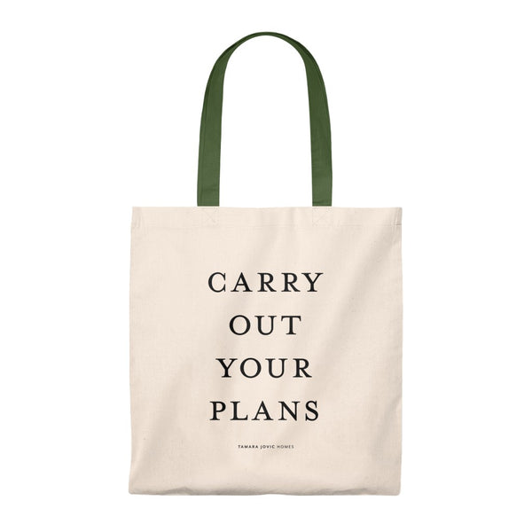 TJH . Carry Out Your Plans . Tote Bag