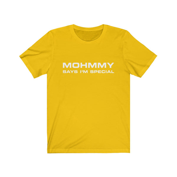 MOHMMY . Mohmmy Says I'm Special . White Print . Unisex Jersey Short Sleeve Tee