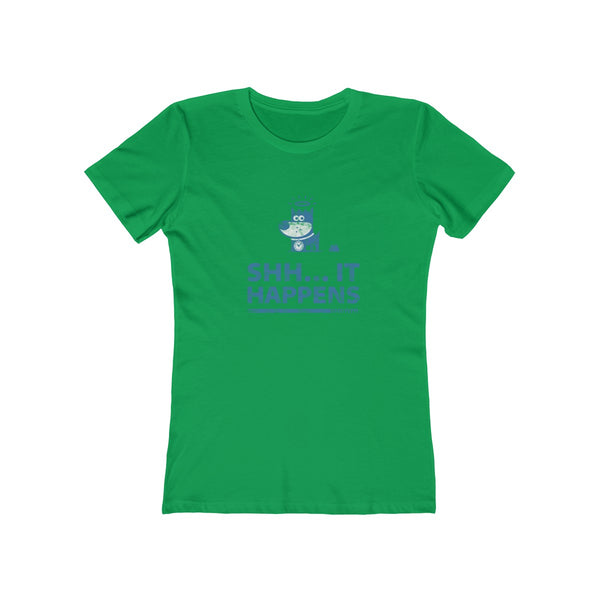 Shh… It Happens . Blue Print . Women's Boyfriend Tee