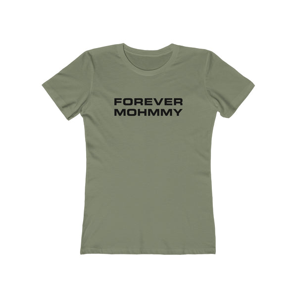 MOHMMY . Forever Mohmmy . Black Print . Women's The Boyfriend Tee