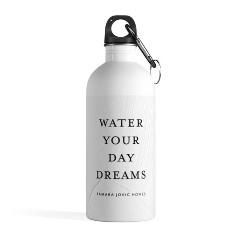 TJH . Water Your Day Dreams . Stainless Steel Water Bottle