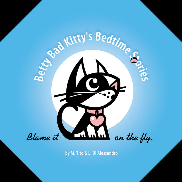 Betty Bad Kitty's Bedtime Story, Blame It On The Fly, a little jewel of design and an utterly delightful threat to get children to bed.
