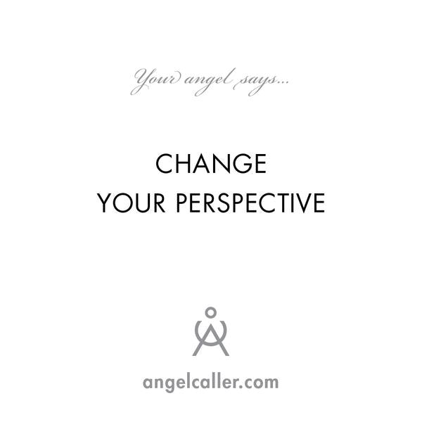 Change Your Perspective - Talk To Your Angel