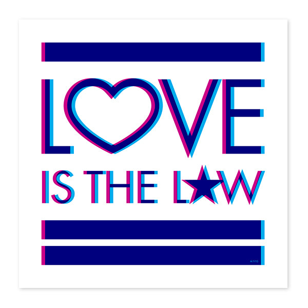 Love Is The Law . Fine Art Print