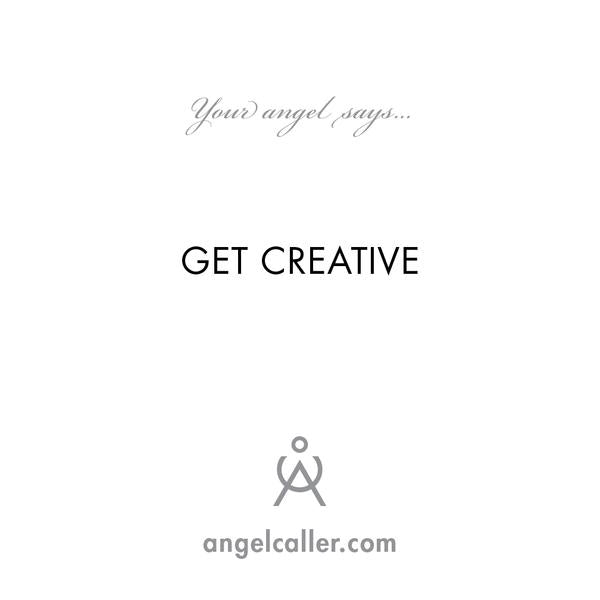 Get Creative - Talk To Your Angel